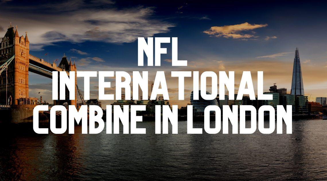 nfl combine in london